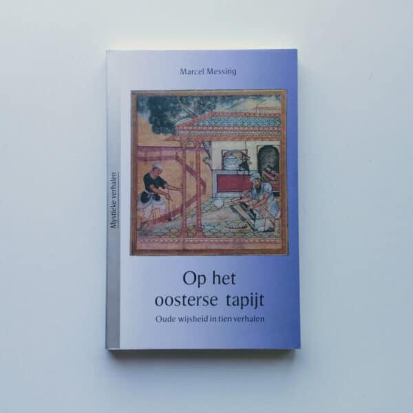 Op het oosterse tapijt - oude wijsheid in tien verhalen 2