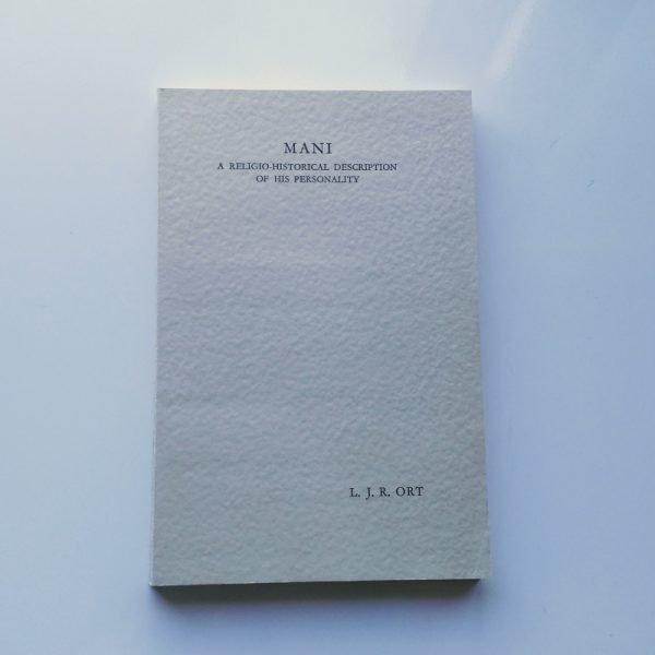 Mani: A Religio-historical Description of His Personality 1