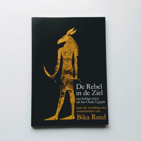 De Rebel in de Ziel - een heilige tekst uit Oud-Egypte 2