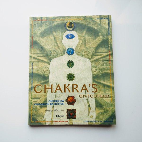 Chakra's ontcijferd - Ontdek uw verborgen krachten 1